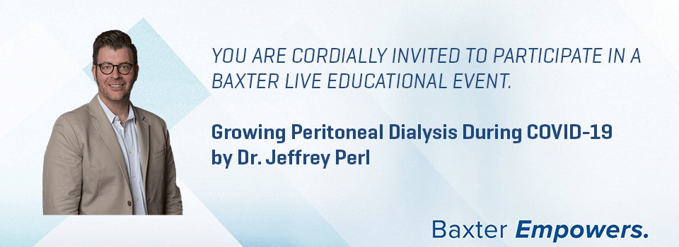 Growing Peritoneal Dialysis During COVID-19 by Dr. Jeffrey Perl