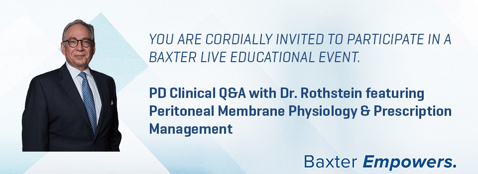 PD Clinical Q&A with Dr. Rothstein featuring Peritoneal Membrane Physiology & Prescription Management